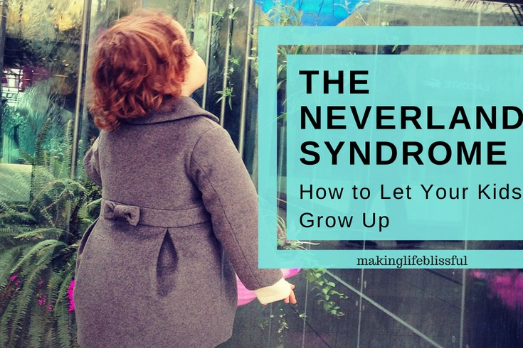 The Neverland Syndrome and Letting Your Kids Grow UP