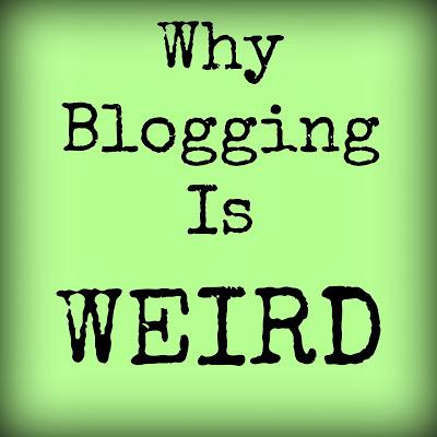 Bloggingisweird
