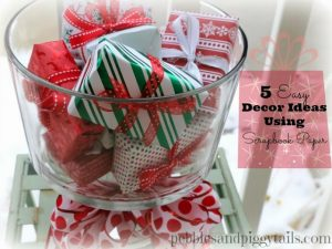 5 Christmas Decor Ideas Using Scrapbook Paper