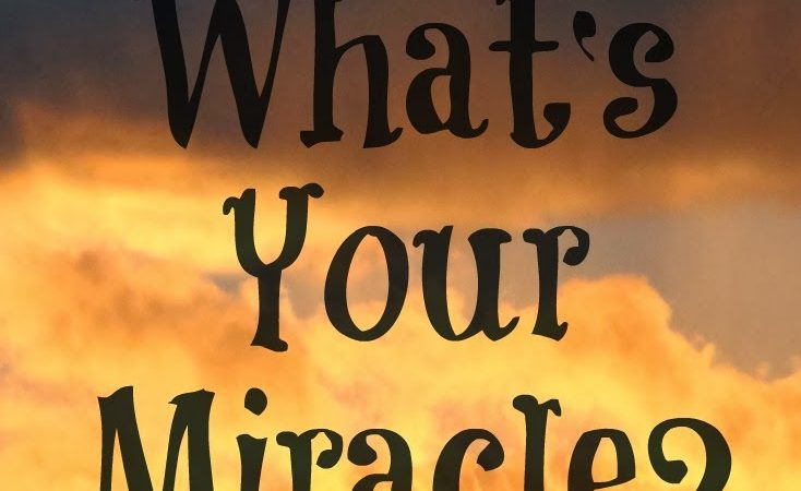 What's Your Miracle?