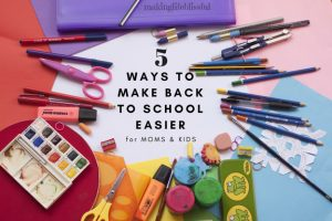 Making Back to School Easy for Mom & Kids
