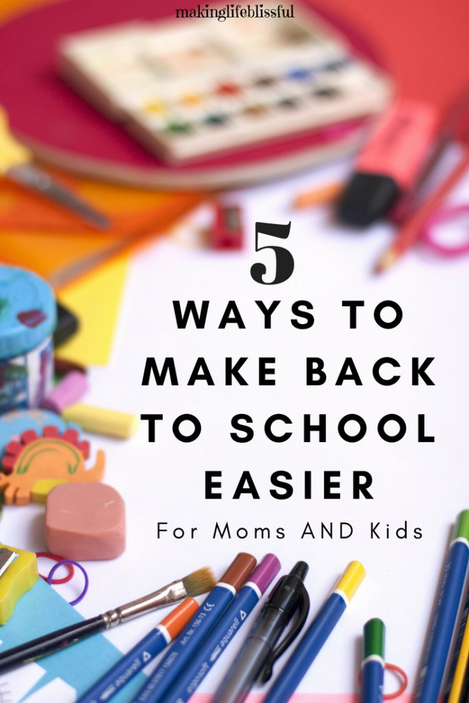 Ways to Make Back to School Easy for Mom and Kids