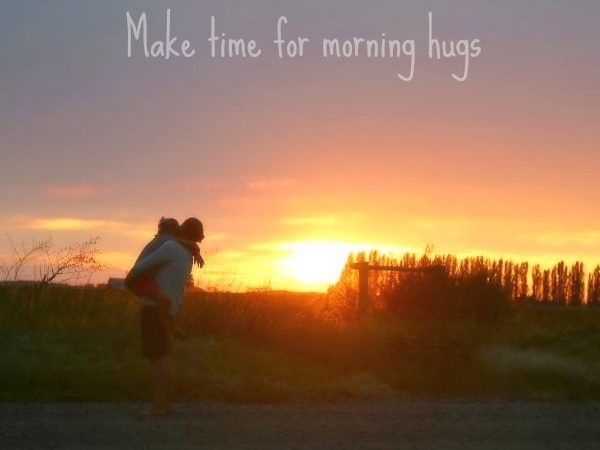 Make Time for Morning Hugs