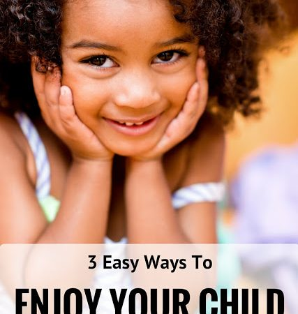 3 Ways To Enjoy Your Children