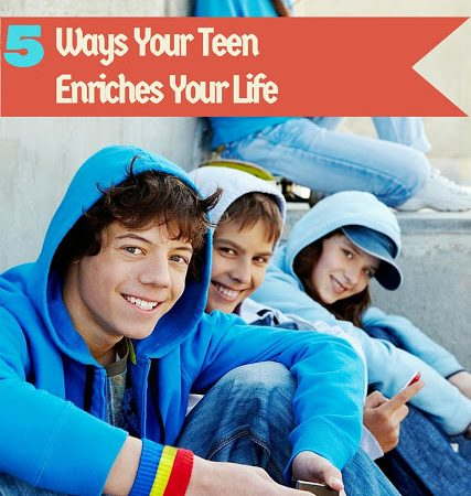 5 Ways Your Teen Enriches Your Life