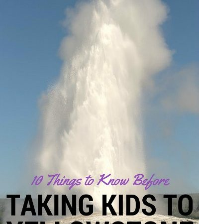 10 Things to Know Before Taking Your Kids to Yellowstone