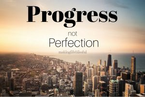 progress not perfection 1