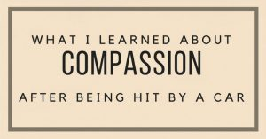 what i learned about compassion after hit by a car 2 1
