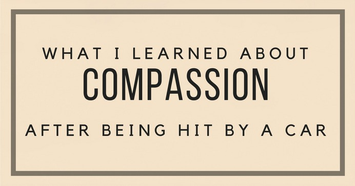 What I Learned About Compassion After Being Hit by a Car #PrinceOfPeace