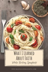 what i learned about faith while boiling spaghetti 2