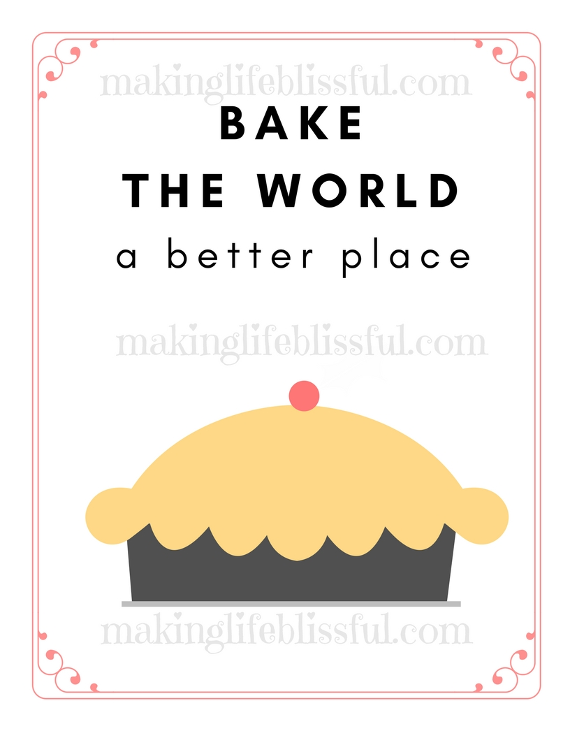 Bake the World A Better Place Printable. Bake sale printables
