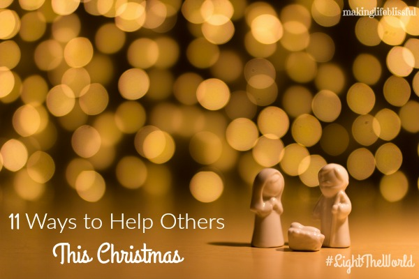 11 Ways to Serve Others and #LightTheWorld This Christmas