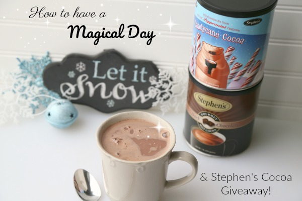 How to Have a Magical Day + A Stephen's Cocoa Giveaway