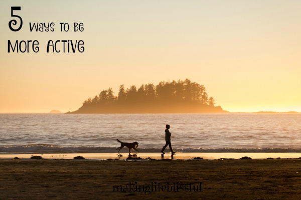 5 Ways To Be More Active 2