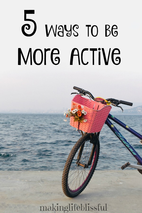Ways to Enjoy Being Active and Healthy