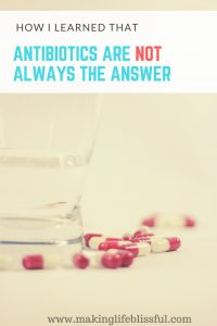 how i learned antibiotics are not always the answer