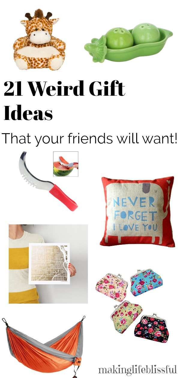 21 Weird Gift Ideas That You Loved Ones Actually Want!