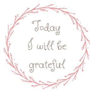 Printable Today I Will l Be Grateful