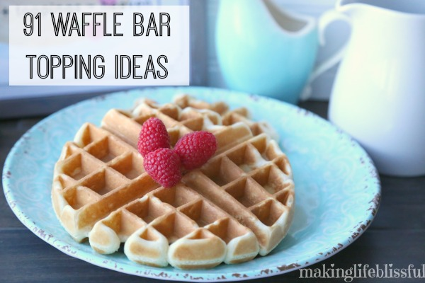 91 Waffle Bar Topping Ideas