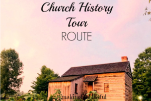 The BEST Church History Road Trip Route!