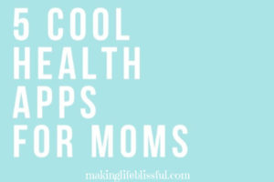 5 cool health apps for moms 1