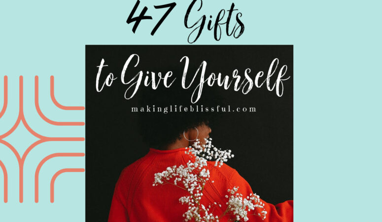 47 Gifts to Give Yourself